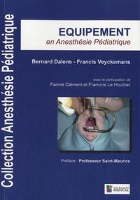 Bernard Dalens et Francis Veyckemans - Equipement en anesthésie pédiatrique.