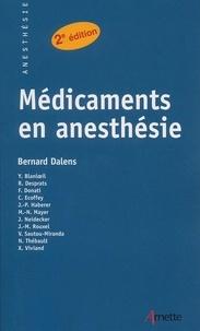 Bernard Dalens et  Collectif - Médicaments en anesthésie.