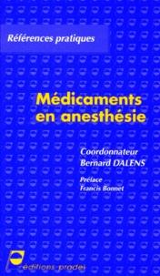Bernard Dalens - Médicaments en anesthésie.