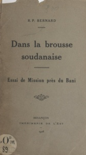 Bernard et  Almand - Dans la brousse soudanaise - Essai de mission près du Bani.