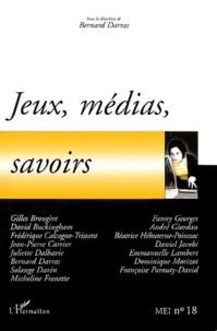 Bernard Darras - Jeux, médias, savoirs.