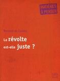Bernard de Castéra - La révolte est-elle juste ?.
