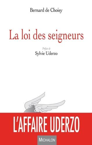 Bernard de Choisy - La loi des seigneurs.