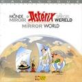 Bernard de Choisy et Denis Clauteaux - Le monde miroir d'Astérix - Edition trilingue français-anglais-flamand.