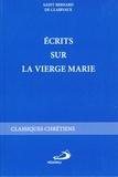 Bernard de Clairvaux - Ecrits sur la Vierge Marie.
