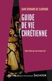 Bernard de Clairvaux - Guide de vie chrétienne.