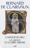 Bernard de Clairvaux - L'amour de Dieu - La grâce et le libre arbitre.