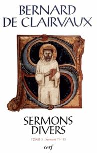 Bernard de Clairvaux - Oeuvres complètes - Tome 24, Sermons divers. Tome 3, Sermons 70-125.