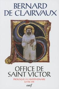 Bernard de Clairvaux et Claire Maître - Office de Saint Victor - Prologue à l'antiphonaire, Lettre 398. 1 CD audio