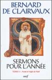 Bernard de Clairvaux - Sermons pour l'année - Tome I.1 (Avent et Vigile de Noël).