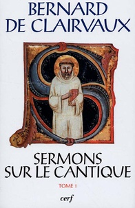 Bernard de Clairvaux - Sermons sur le Cantique - Tome 1 (Sermons 1-15).