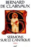 Bernard de Clairvaux - Sermons sur le Cantique - Tome 5, (Sermons 69-86).