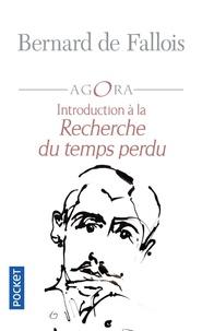 Bernard de Fallois - Introduction à la Recherche du temps perdu - Suivi de Marcel Proust, Maximes et pensées.