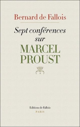 Bernard de Fallois - Sept conférences sur Marcel Proust.