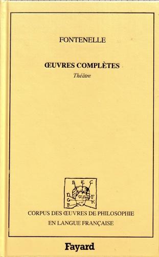 Bernard de Fontenelle - Oeuvres complètes - Tome 4, Théâtre (1678-1695).