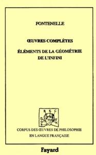Bernard de Fontenelle - Oeuvres complètes - Tome 8, Eléments de la géométrie de l'infini.