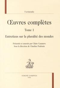 Bernard de Fontenelle - Oeuvres complètes - Tome 1, Entretiens sur la pluralité des mondes.