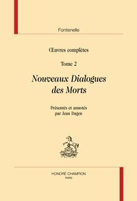 Bernard de Fontenelle - Oeuvres complètes - Tome 2, Nouveaux dialogues des morts.