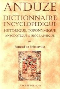 Bernard de Fréminville - Anduze - Dictionnaire encyclopédique, historique, toponymique, anecdotique, biographique.