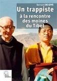Bernard de Give - Un trappiste à la rencontre des moines du Tibet.