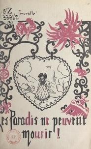 Bernard De Gouvello - Les paradis ne peuvent mourir ! - Illustrations, lithographie et musique de l'auteur.