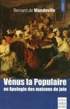 Bernard de Mandeville - Vénus la Populaire ou Apologie des maisons de joie.