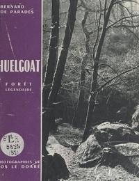 Bernard de Parades et Jos Le Doaré - Huelgoat, forêt légendaire.
