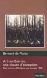Bernard de Planta - Arc-en-Barrois, une chasse d'exception - Des princes d'Orléans aux années 1970.