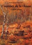 Bernard de Polignac - L'instinct de la chasse - Grand gibier.