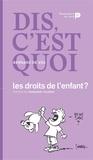 Bernard De Vos - Dis, c'est quoi les droits de l'enfant ?.