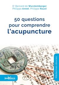 Bernard de Wurstemberger et Philippe Annet - 50 questions pour comprendre l'acupuncture.