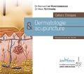 Bernard de Wurstemberger et Marc Petitpierre - Dermatologie et acupuncture - Cahiers cliniques.