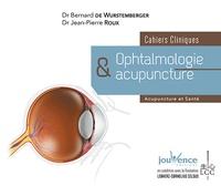 Bernard de Wurstemberger et Jean-Pierre Roux - Ophtalmologie et acupuncture - Cahiers cliniques.