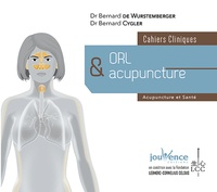 Bernard de Wurstemberger et Bernard Cygler - ORL et acupuncture - Cahiers cliniques.