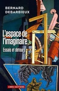 Bernard Debarbieux - L'espace de l'Imaginaire - Essais et détours.