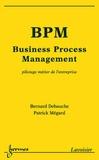 Bernard Debauche - BPM Business Process Management - Pilotage métier de l'entreprise.