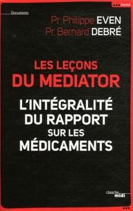 Bernard Debré et Philippe Even - Les leçons du Mediator - L'intégralité du rapport sur les médicaments.