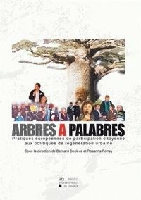 Bernard Declève et Rosanna Forray - Arbres à palabres - Pratiques européennes de participation citoyenne aux politiques de régénération urbaine.