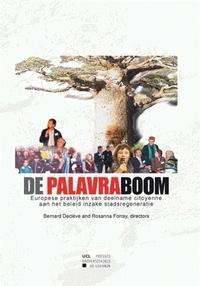 Bernard Declève et Rosanna Forray - De Palavraboom - Europese praktijken van deelname citoyenne aan het beleid inzake stadsregeneratie.