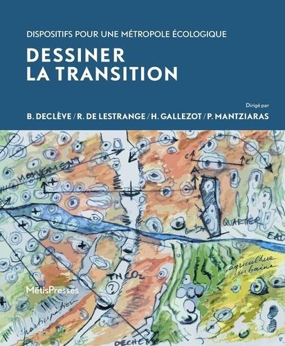 Dessiner la transition. Dispositifs pour une métropole écologique