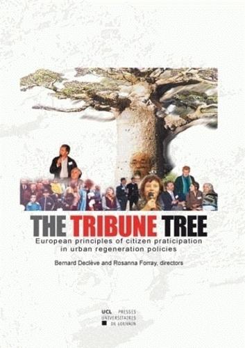 Bernard Declève et Rosanna Forray - The Tribune Tree - European principles of citizen participation in urban regeneration policies.
