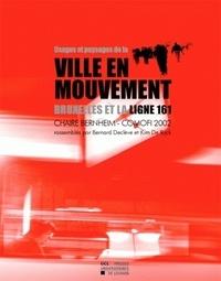 Bernard Declève et Kim De Rijck - Usages et paysages de la ville en mouvement - Bruxelles et la ligne 161.