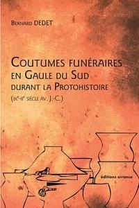 Bernard Dedet - Coutumes funéraires au Gaule du Sud durant la protohistoire (IXe-IIe siècle avant J-C).