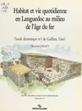 Bernard Dedet - Habitat et vie quotidienne en Languedoc au milieu de l'âge du fer : L'unité domestique n°1 de Gailhan, Gard.