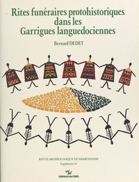 Bernard Dedet - Rites funéraires protohistoriques dans les garrigues languedociennes.