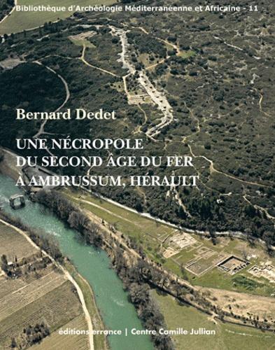 Bernard Dedet - Une nécropole du second Age du Fer à Ambrussum, Hérault.