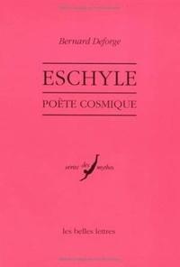 Bernard Deforge - Eschyle - Poète cosmique.