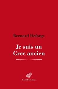 Bernard Deforge - Je suis un Grec ancien.