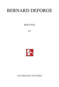 Bernard Deforge - Roupie IV - (Sonnets 2012-2016).
