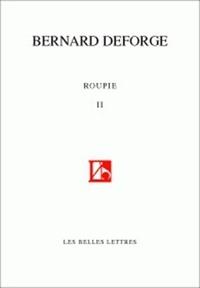 Bernard Deforge - Roupie - Tome 2, Sonnets 2003-2007.